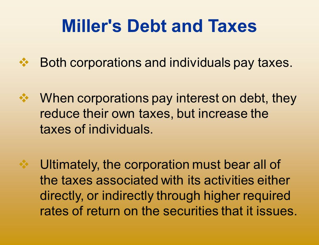 Miller s Debt and Taxes Both corporations and individuals pay taxes.