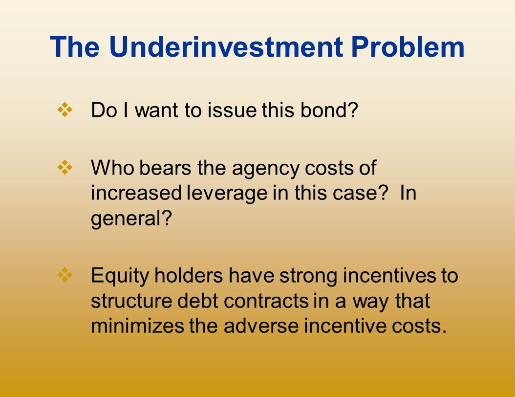 The Underinvestment Problem