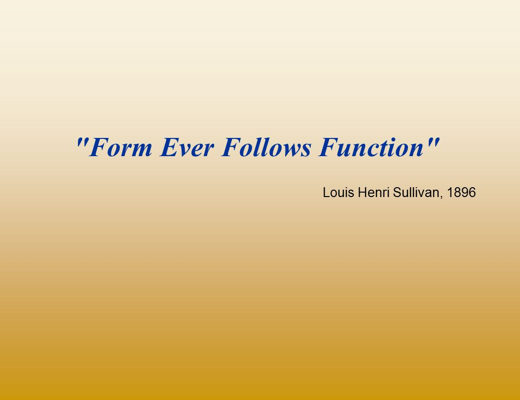 Form Ever Follows Function
