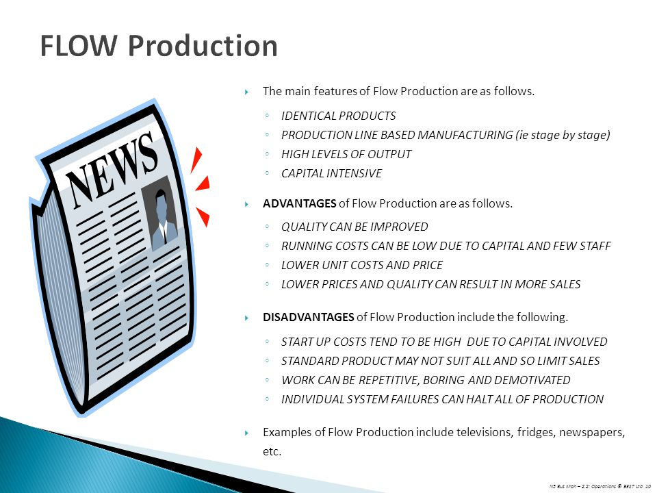 FLOW Production The main features of Flow Production are as follows.