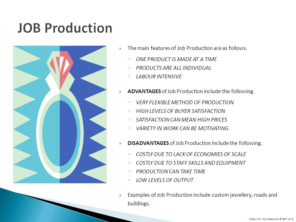 JOB Production The main features of Job Production are as follows.