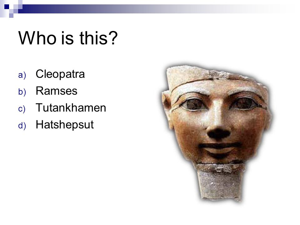 Who is this Cleopatra Ramses Tutankhamen Hatshepsut