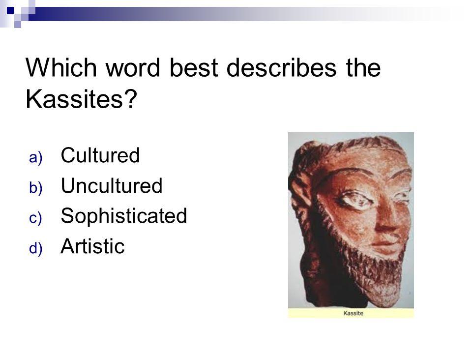 Which word best describes the Kassites