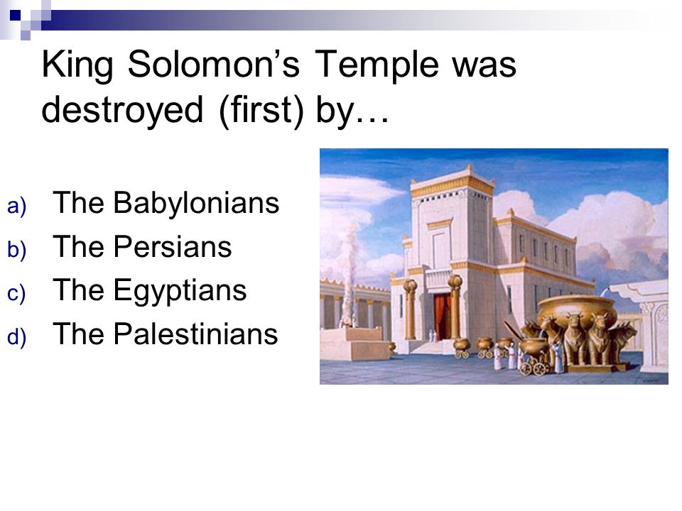 King Solomon's Temple was destroyed (first) by…