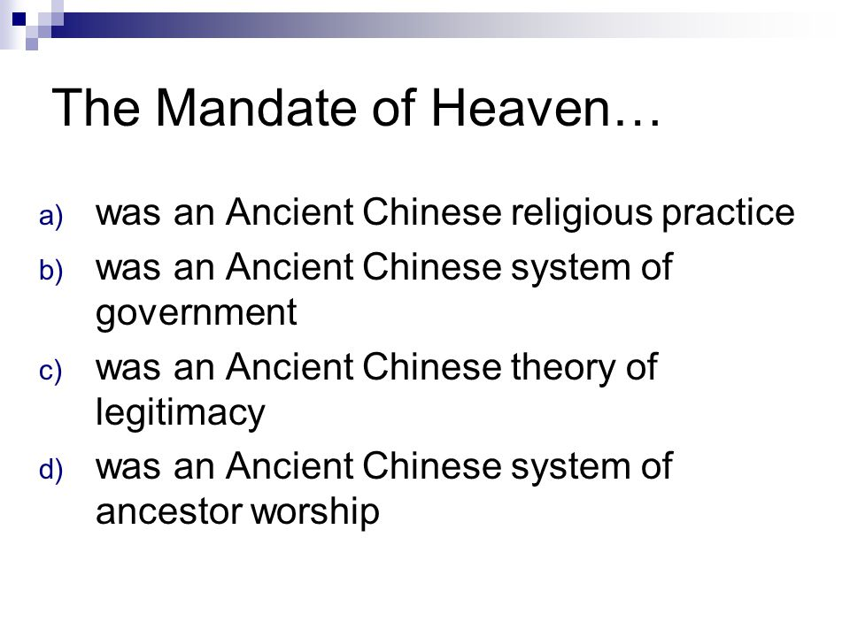 The Mandate of Heaven… was an Ancient Chinese religious practice