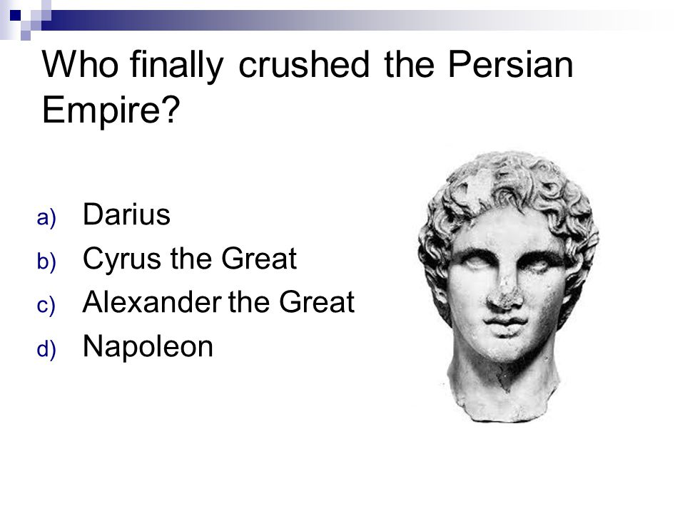 Who finally crushed the Persian Empire