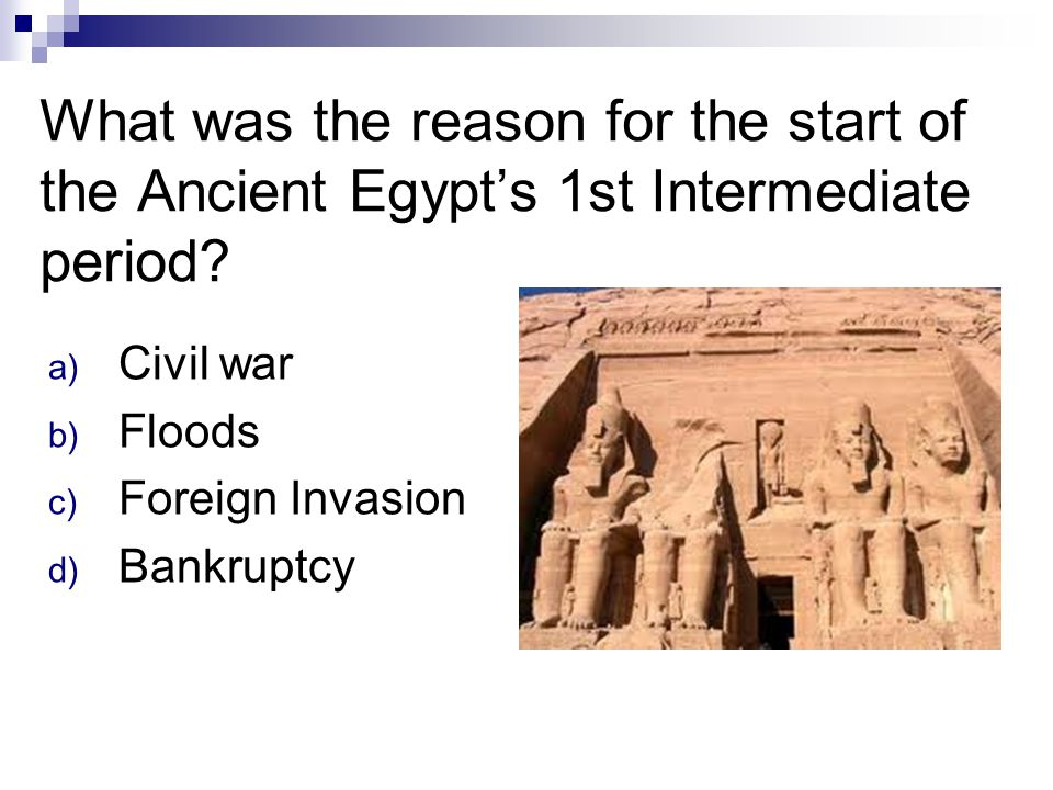 What was the reason for the start of the Ancient Egypt's 1st Intermediate period