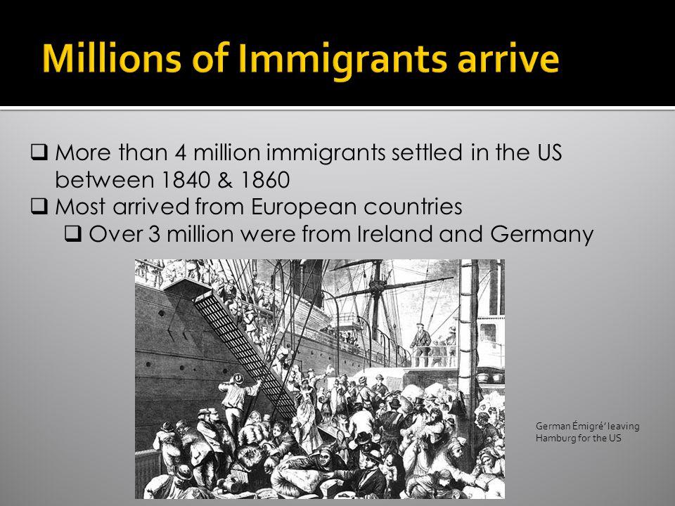 Millions of Immigrants arrive