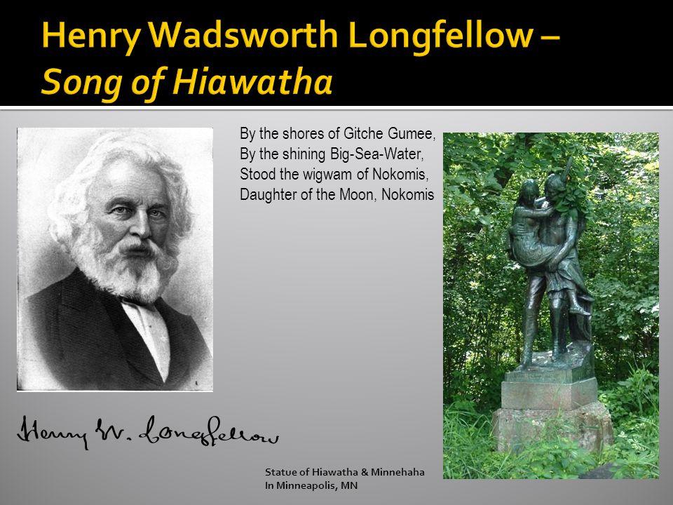Henry Wadsworth Longfellow – Song of Hiawatha