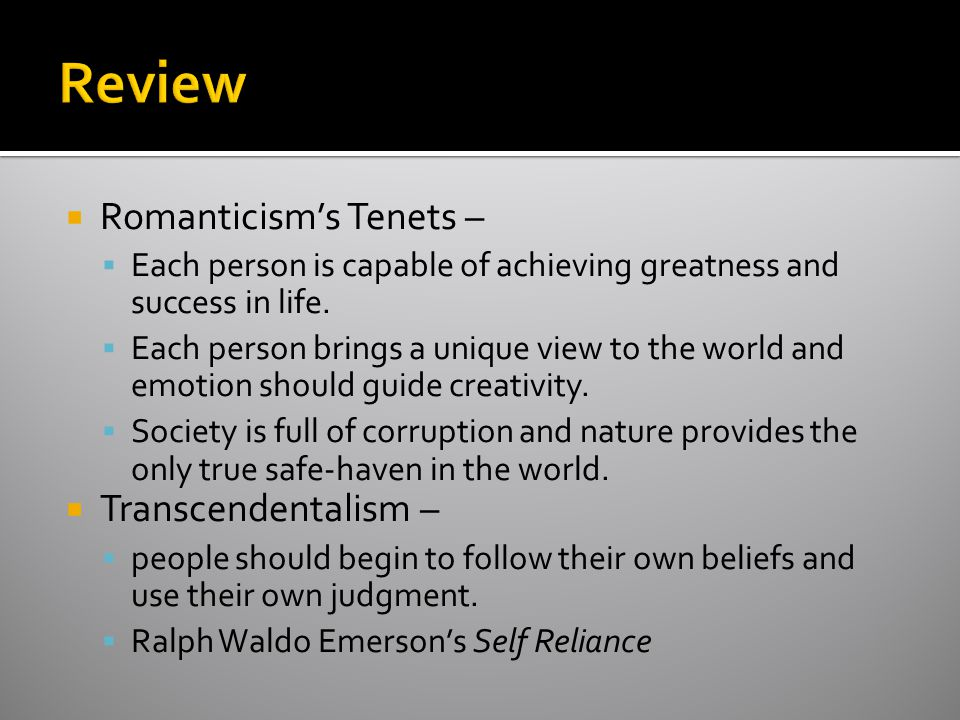 Review Romanticism's Tenets – Transcendentalism –