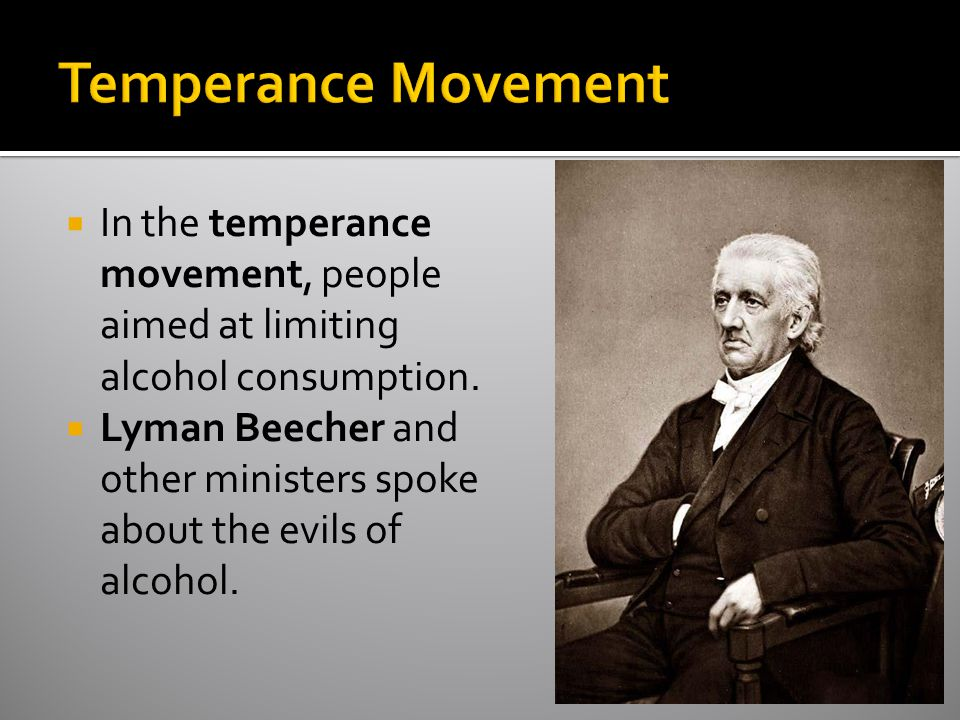 Temperance Movement In the temperance movement, people aimed at limiting alcohol consumption.