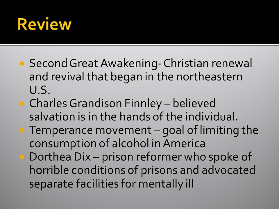 Review Second Great Awakening- Christian renewal and revival that began in the northeastern U.S.