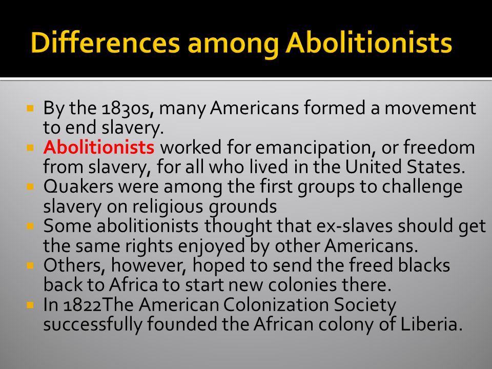 Differences among Abolitionists
