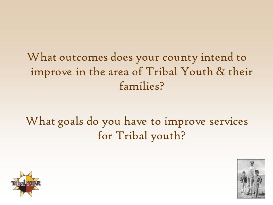 What goals do you have to improve services for Tribal youth