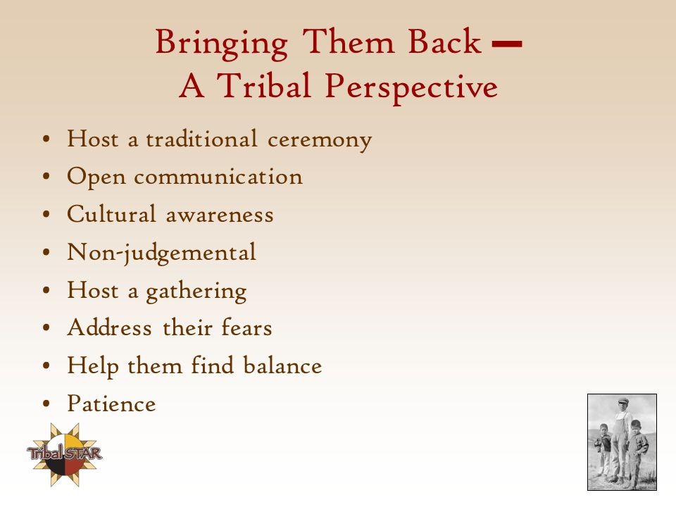 Bringing Them Back – A Tribal Perspective