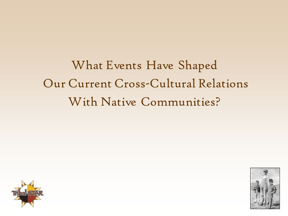 What Events Have Shaped Our Current Cross-Cultural Relations