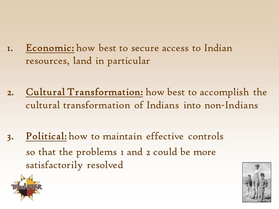 Economic: how best to secure access to Indian resources, land in particular