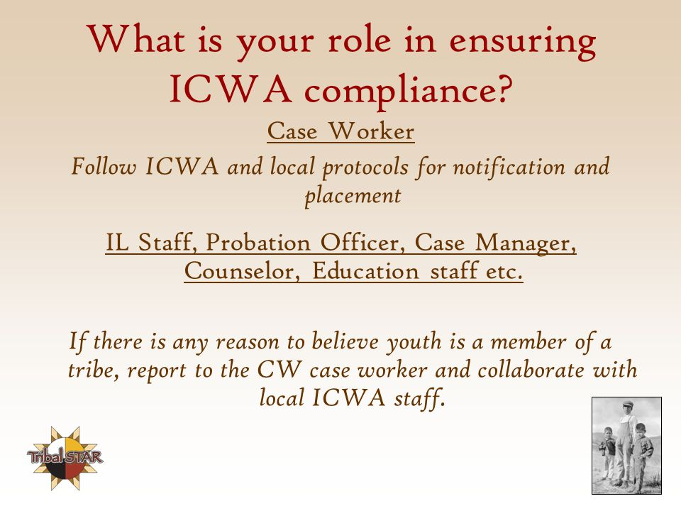 What is your role in ensuring ICWA compliance