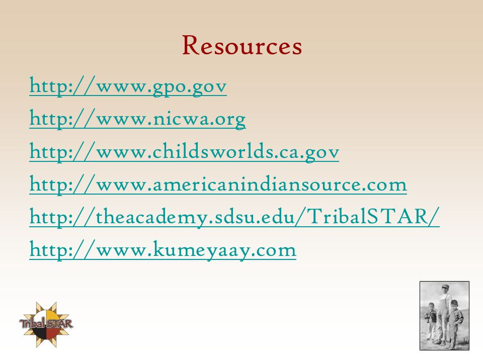 Resources http://www.gpo.gov http://www.nicwa.org