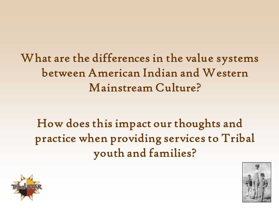 What are the differences in the value systems between American Indian and Western Mainstream Culture