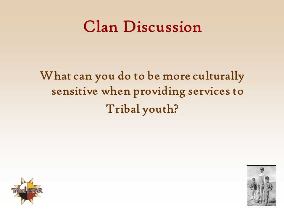 Clan Discussion What can you do to be more culturally sensitive when providing services to.
