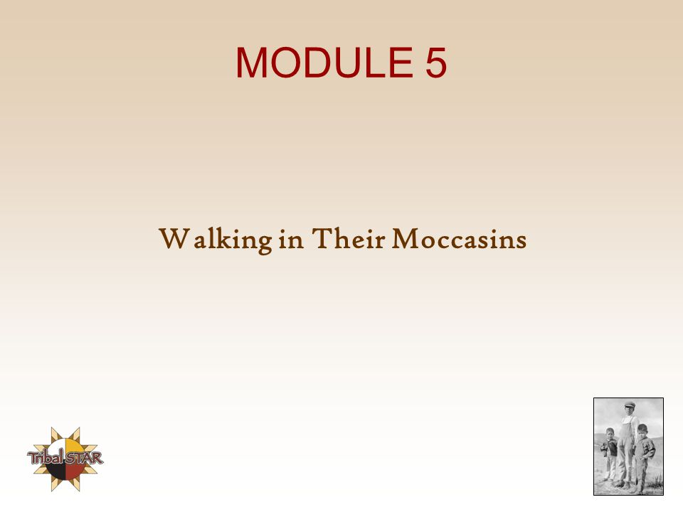 Walking in Their Moccasins