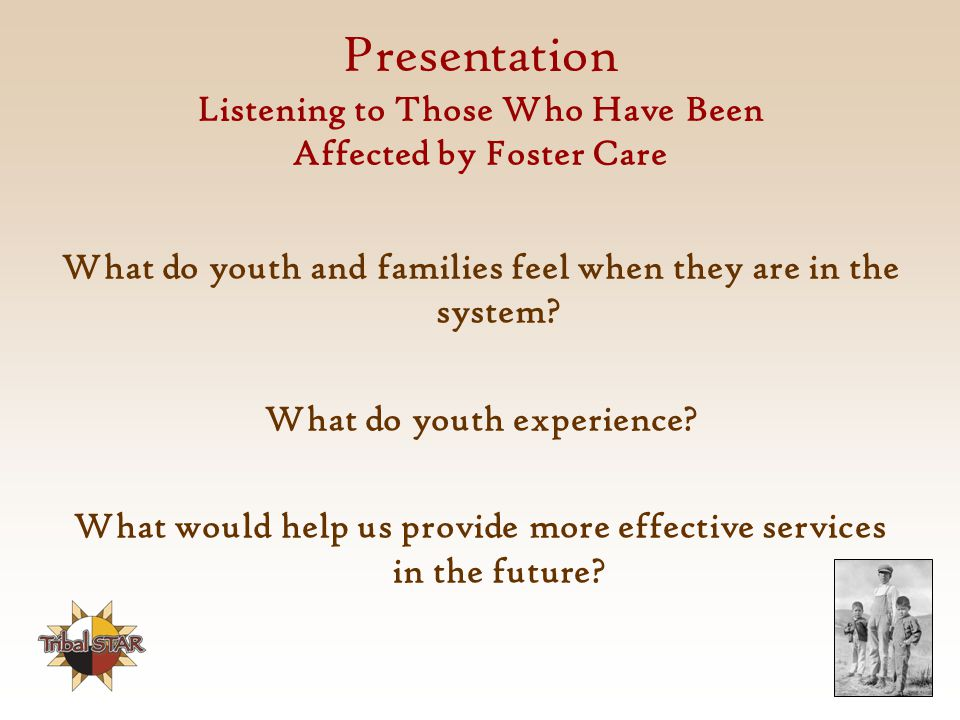 Presentation Listening to Those Who Have Been Affected by Foster Care