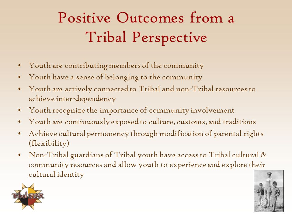 Positive Outcomes from a Tribal Perspective