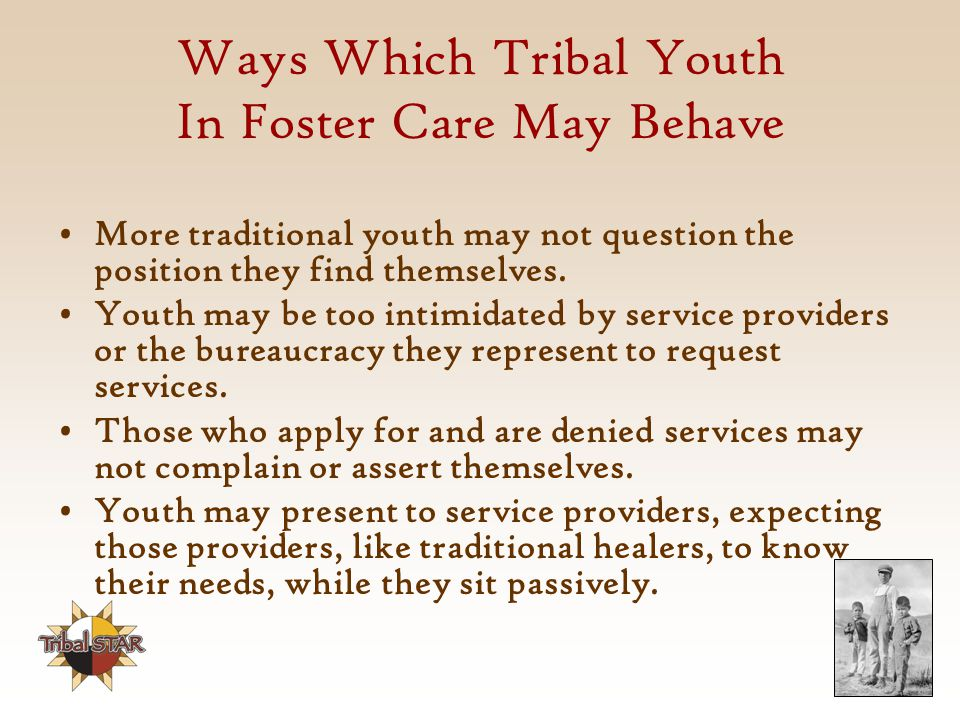 Ways Which Tribal Youth In Foster Care May Behave