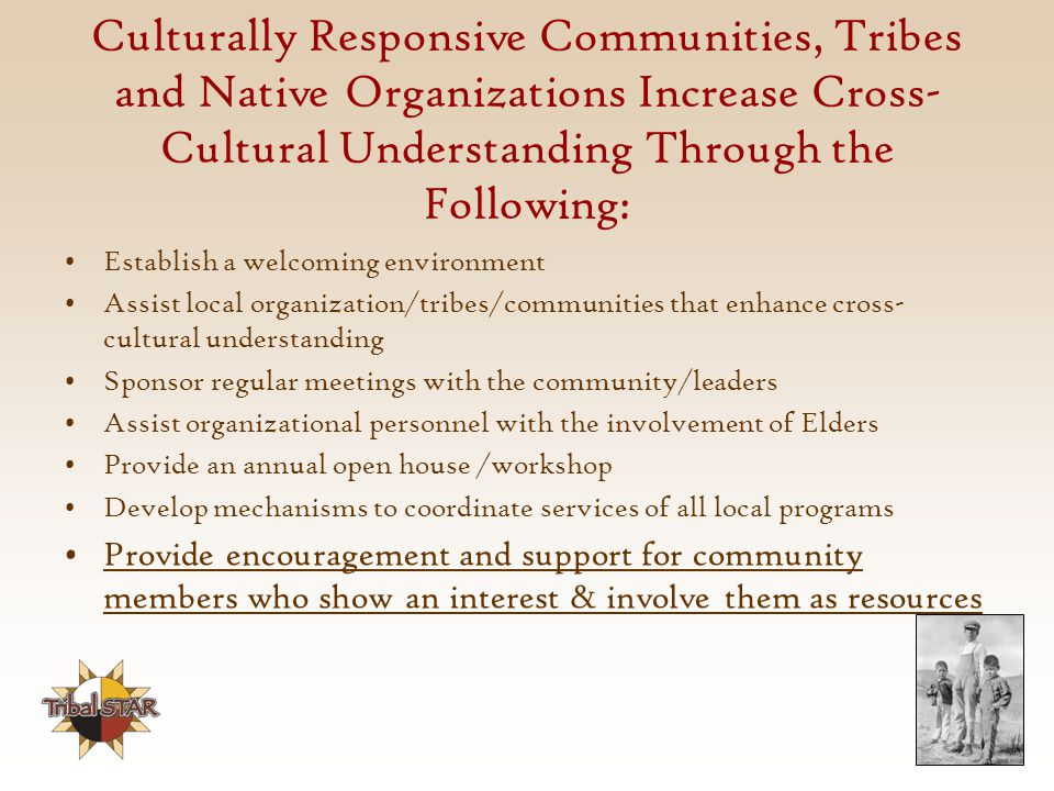 Culturally Responsive Communities, Tribes and Native Organizations Increase Cross-Cultural Understanding Through the Following: