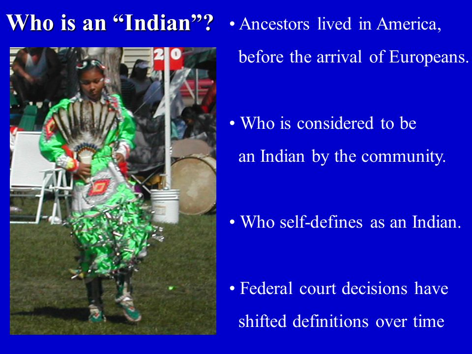 Who is an Indian Ancestors lived in America,