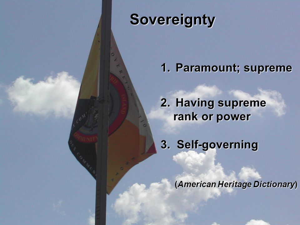 Sovereignty Paramount; supreme Having supreme rank or power
