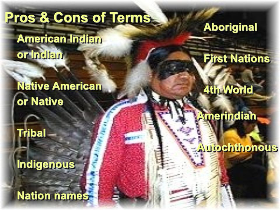Pros & Cons of Terms Aboriginal First Nations 4th World
