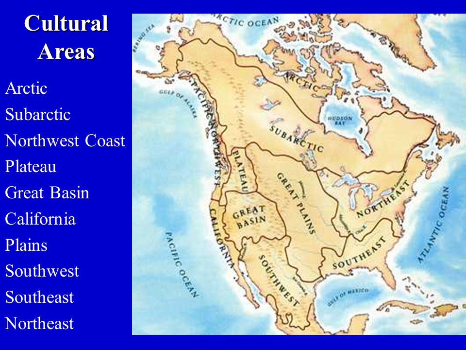 Cultural Areas Arctic Subarctic Northwest Coast Plateau Great Basin