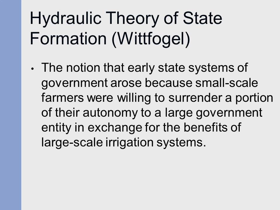 Hydraulic Theory of State Formation (Wittfogel)