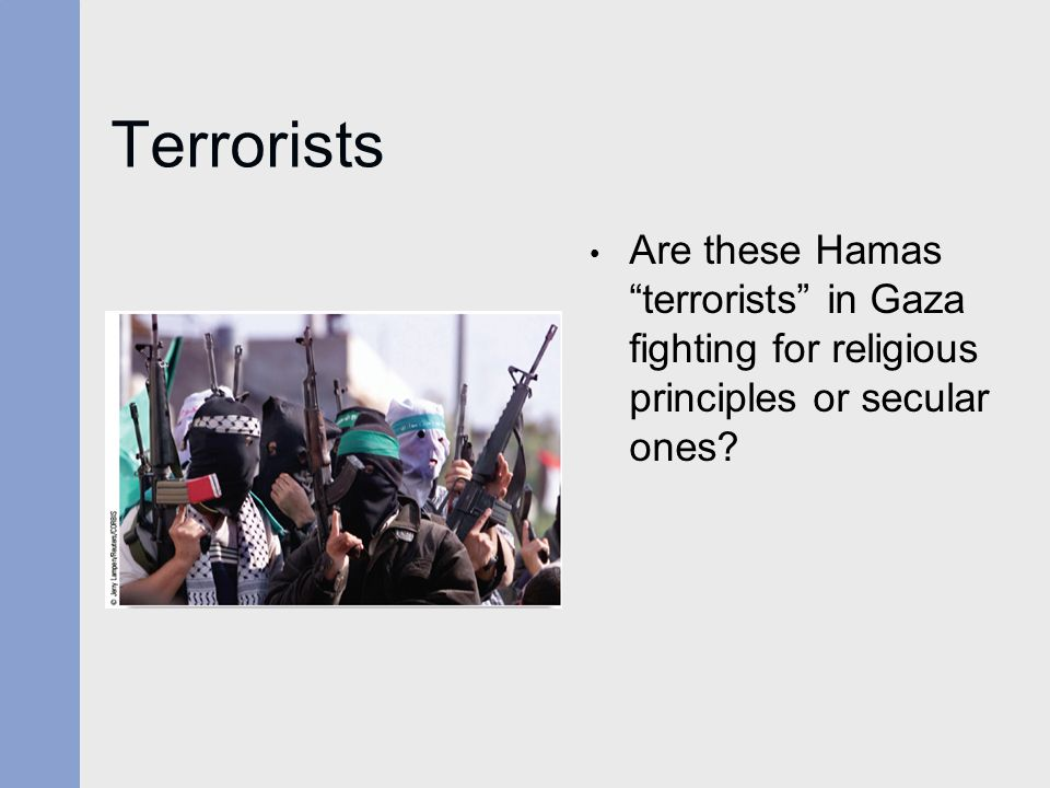 Terrorists Are these Hamas terrorists in Gaza fighting for religious principles or secular ones