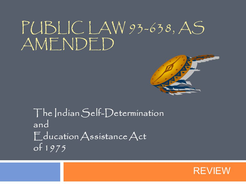 The Indian Self-Determination and Education Assistance Act of 1975