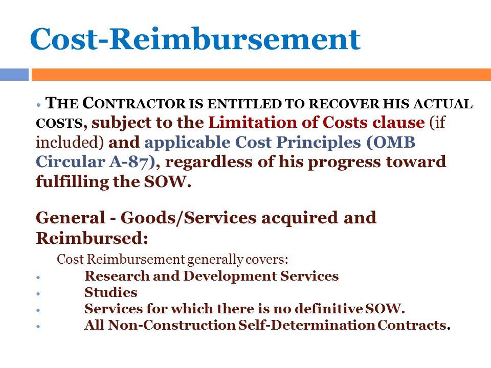 Cost-Reimbursement General - Goods/Services acquired and Reimbursed: