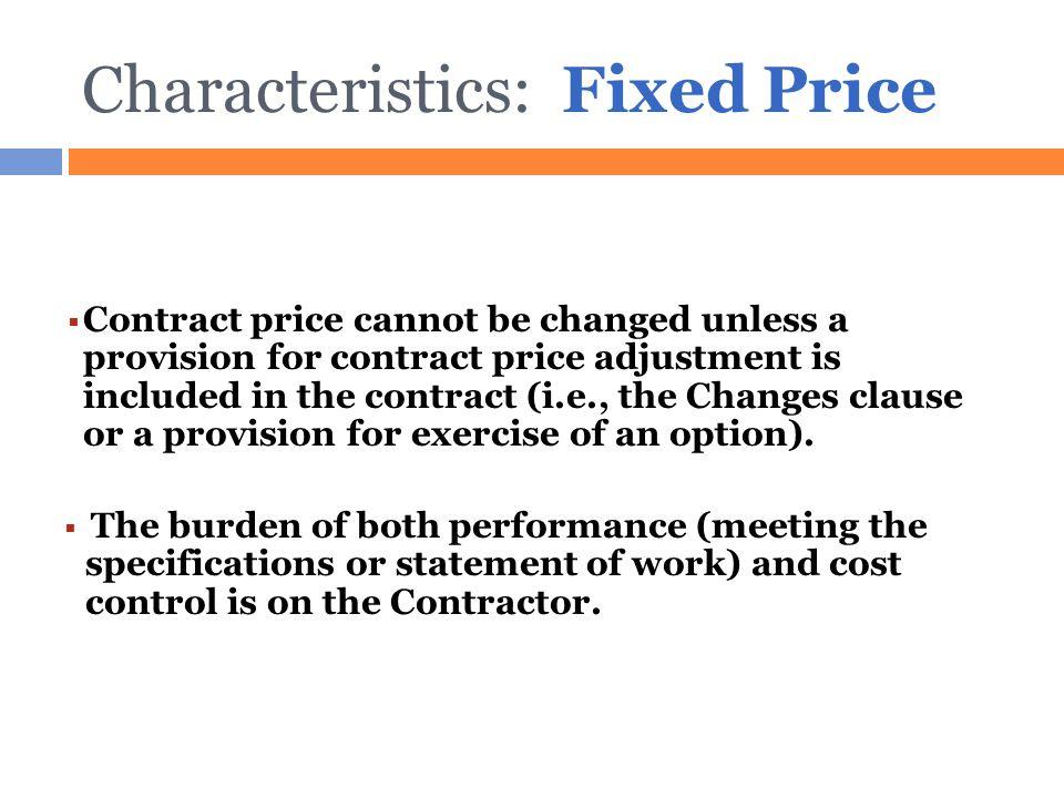 Characteristics: Fixed Price