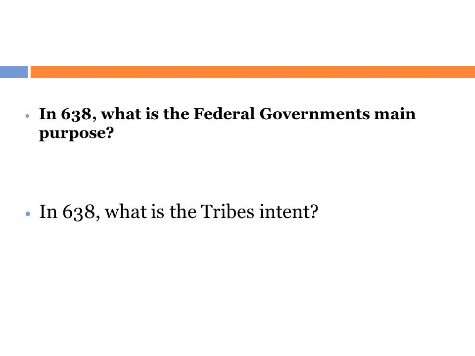In 638, what is the Tribes intent