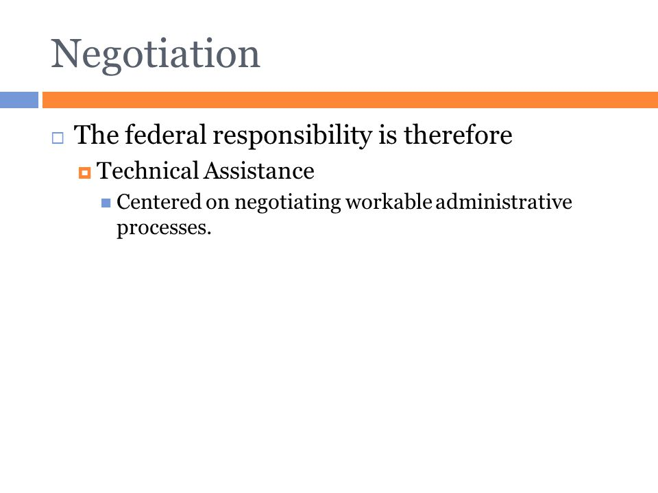 Negotiation The federal responsibility is therefore