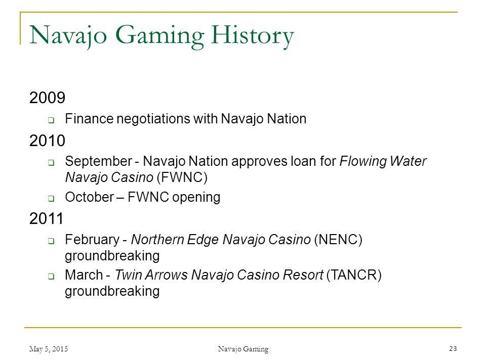 Navajo Gaming History 2009. Finance negotiations with Navajo Nation. 2010.