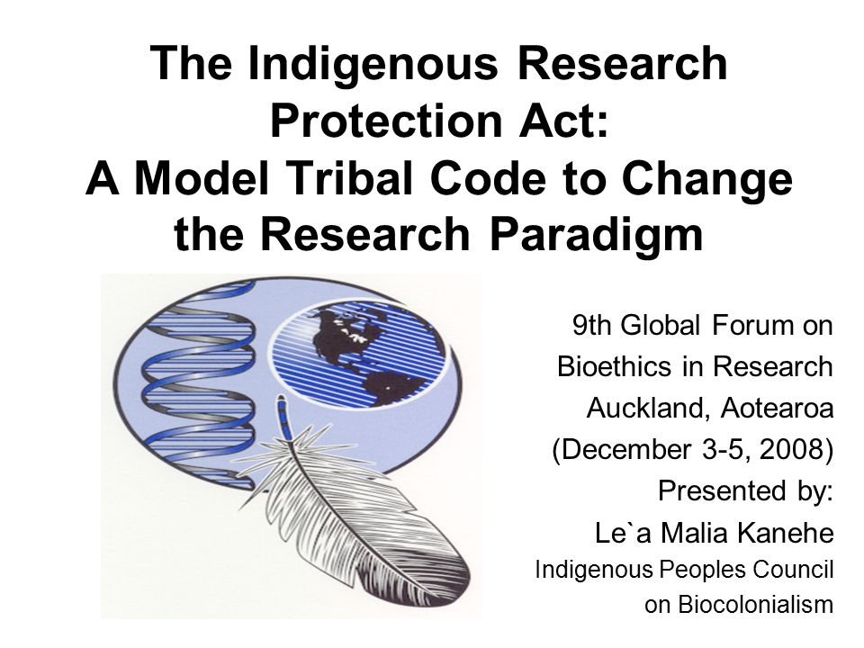 The Indigenous Research Protection Act: A Model Tribal Code to Change the Research Paradigm