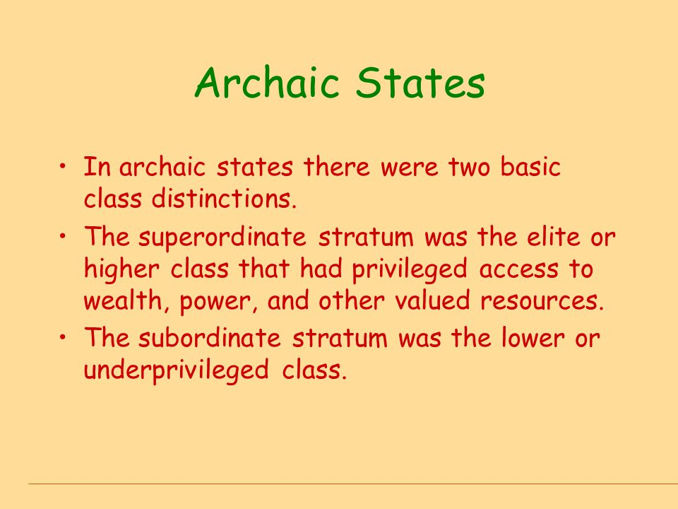 Archaic States In archaic states there were two basic class distinctions.