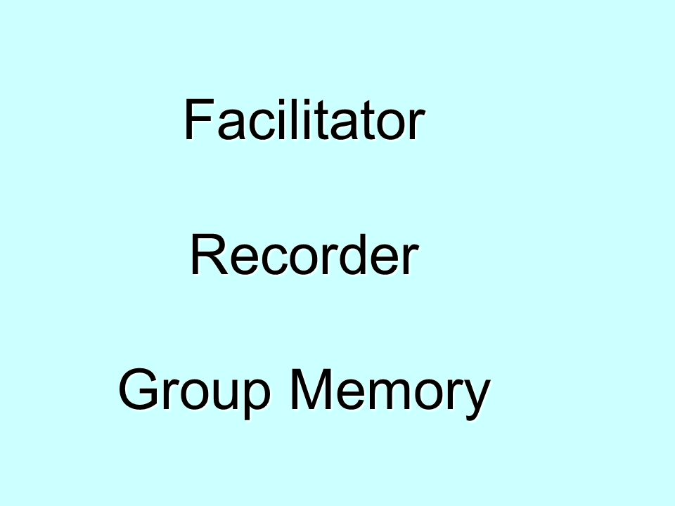 Facilitator Recorder Group Memory