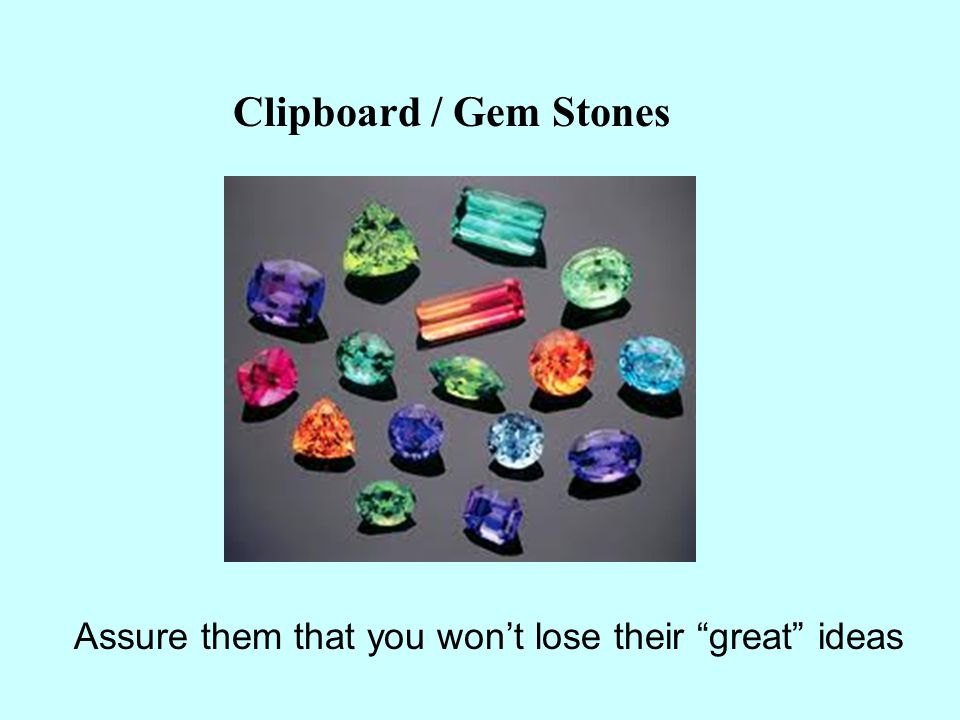 Clipboard / Gem Stones Assure them that you won't lose their great ideas
