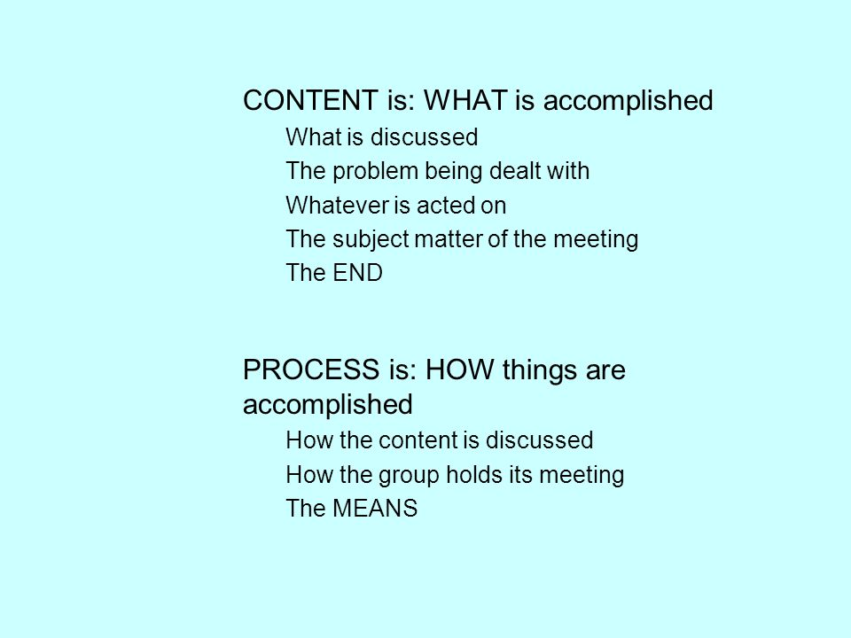 CONTENT is: WHAT is accomplished