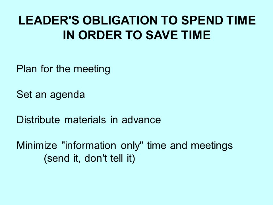 LEADER S OBLIGATION TO SPEND TIME
