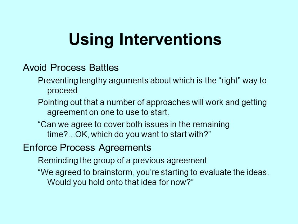 Using Interventions Avoid Process Battles Enforce Process Agreements