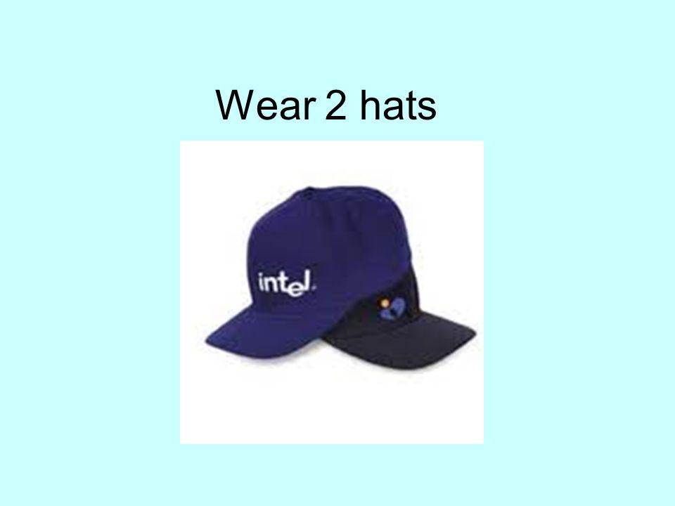 Wear 2 hats